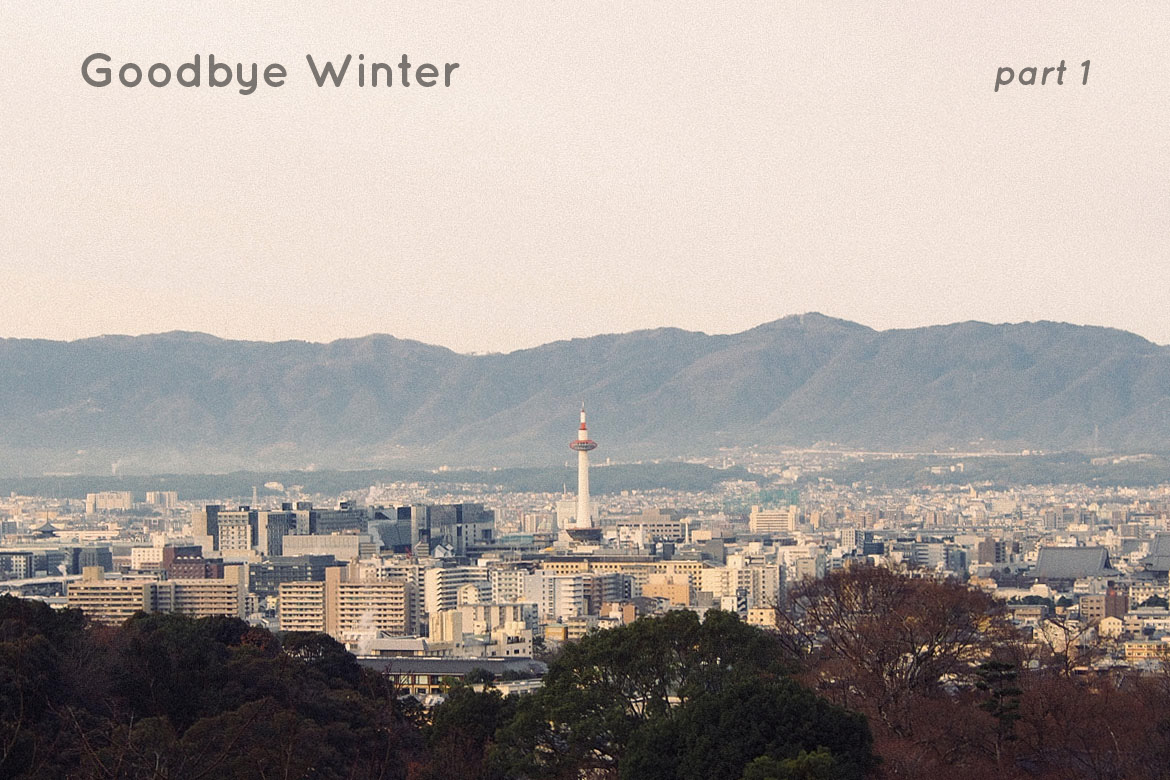 Goodbye Winter Pt. 1 [a trip to Japan]